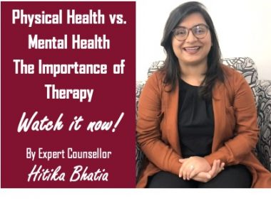 the importance of therapy physical health mental health video vlog counsellor Hitika Bhatia
